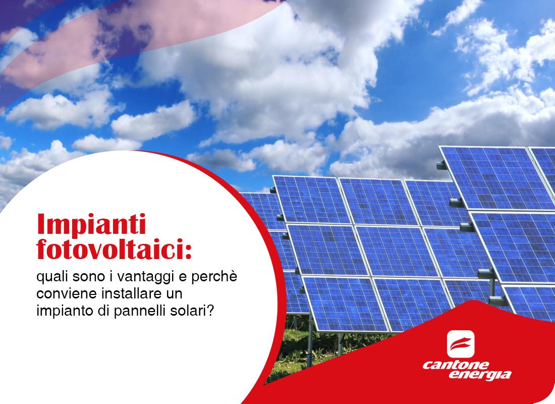 Impianti fotovoltaici: quali sono i vantaggi?