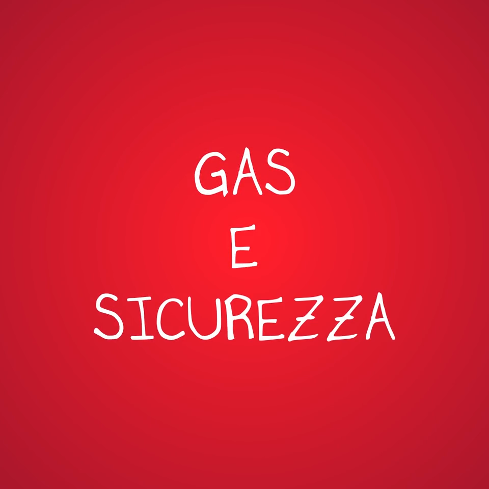 Gas e Sicurezza!