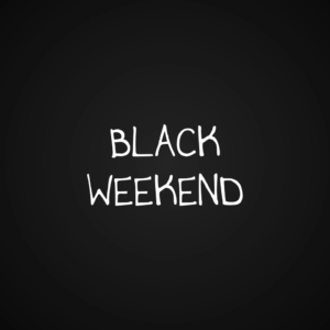 Black Weekend!